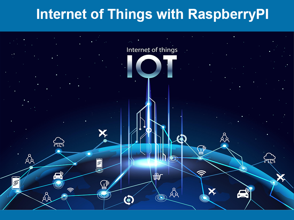 Internet of Things with RaspberryPI